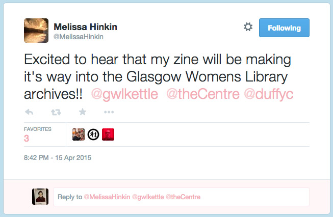 """Tweet from Melissa Hinkin: """"Excited to hear that my zine will be making it's way into the Glasgow Womens Library archives!!"""""""